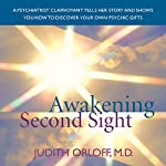 Awakening Second Sight: Emergence of a Medical Doctor's Psychic Ability | Judith Orloff MD