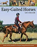 img - for Easy-Gaited Horses: Gentle, humane methods for training and riding gaited pleasure horses book / textbook / text book