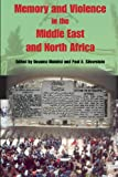 img - for Memory and Violence in the Middle East and North Africa book / textbook / text book