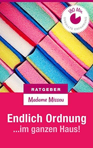 Endlich Ordnung im ganzen Haus - Und glücklich dabei! (German Edition)
