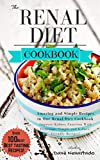 #2: Renal Diet Cookbook: The Essential Recipe Book For Healthy Kidneys -Improve Kidney Function With Delicious, Simple and Kidney-friendly Recipes