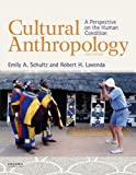 Cultural Anthropology, Emily A. Schultz and Robert H. Lavenda, 0199350841