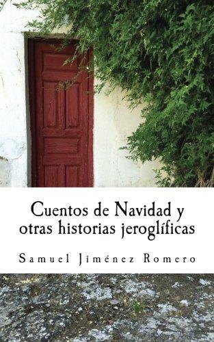 Cuentos de Navidad y otras historias jeroglificas (Spanish Edition) [Samuel A. Jimenez Romero] (Tapa Blanda)