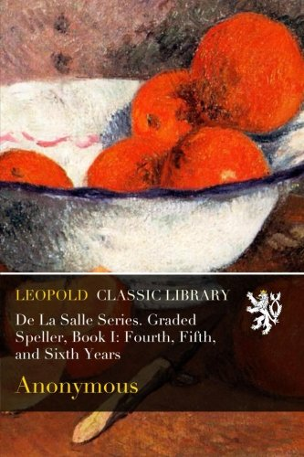 Speller Graded (De La Salle Series. Graded Speller, Book I: Fourth, Fifth, and Sixth Years)