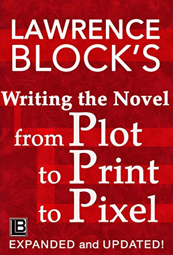 Writing the novel from plot to print to pixel expanded and writing the novel from plot to print to pixel expanded and updated by fandeluxe Choice Image