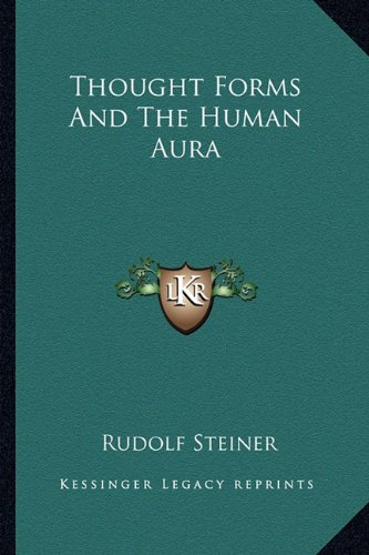 Thought Forms And The Human Aura
