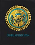 img - for Tumbas Reales De Sipan / Royal Tombs of Sipan (Spanish Edition) book / textbook / text book