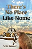 There's No Place Like Nome, Artis Palmer, 0983711593