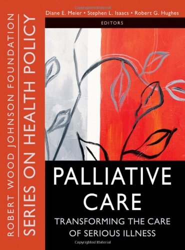 Palliative Care: Transforming the Care of Serious Illness by Brand: Jossey-Bass