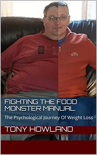Fighting The Food Monster Manual: The Psychological Journey Of Weight Loss (English Edition)