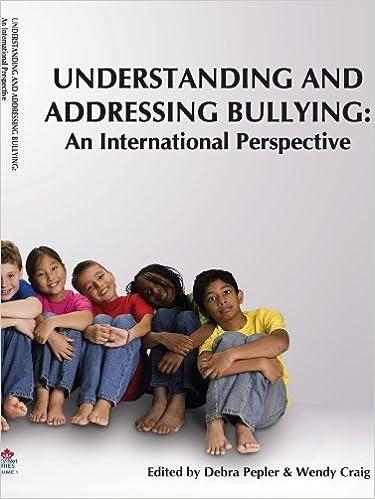 Book Understanding and Addressing Bullying:: An International Perspective PREVNet Series, Volume 1 (2008-05-27)