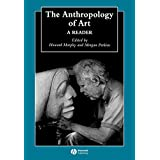 The Anthropology of Art: A Reader