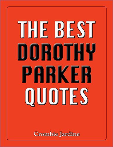 - The Best Dorothy Parker Quotes (The Best Quotes Book 13)