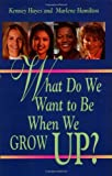 img - for What Do We Want to be When We Grow Up? by Kenney Hayes (2001-11-19) book / textbook / text book
