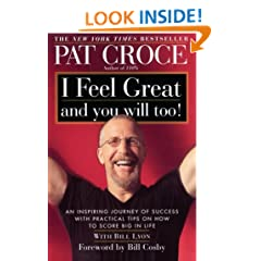 I Feel Great and You Will Too!: An Inspiring Journey of Success with Practical Tips on How to Score Big in Life