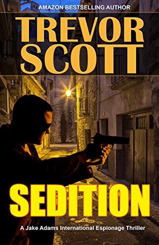 Sedition (A Jake Adams International Espionage Thriller Series Book 16)