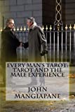 Every Man's Tarot: Tarot and the Male Experience, John Mangiapane, 147830782X