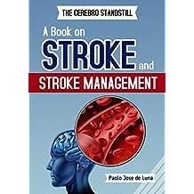 Stroke Management: The Cerebro Standstill - A Book on Stroke and Stroke Management
