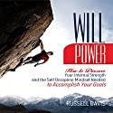 Willpower: How to Discover Your Internal Strength and the Self Discipline Mindset Needed to Accomplish Your Goals Audiobook by Russell Davis Narrated by Derek Botten