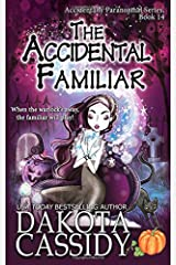 The Accidental Familiar (Accidentally Paranormal Series)