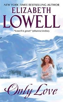 Only Love by [Lowell, Elizabeth]