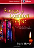 Songs of Comfort and Hope: Vocal Solos for Memorial and Funeral Services (Medium-Low Voice; CD Included)