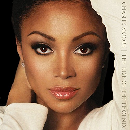 The Rise of the Phoenix (Chante Moore Albums)