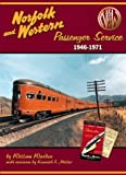 Front cover for the book Norfolk and Western Passenger Service, 1946-1971 by William Warden