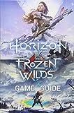 Horizon Zero Dawn Game Guide: Complete Edition
