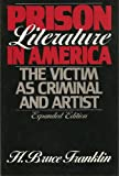 Prison Literature in America, H. Bruce Franklin, 0195053583