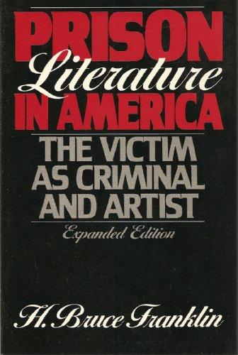 Prison Literature in America: The Victim as Criminal and Artist (Oxford Paperbacks)