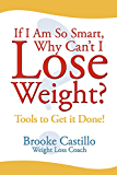 If I Am So Smart, Why Can't I Lose Weight? (English Edition)
