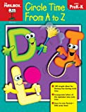Circle Time a to Z, The Mailbox Books Staff, 1562349546