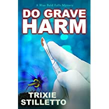 Do Grave Harm (A Blue Bald Falls Mystery Book 1)