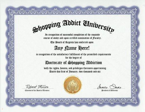 Shopper Thoughtful (Shopping Addict Shopper Degree: Custom Gag Diploma Doctorate Certificate (Funny Customized Joke Gift - Novelty Item))