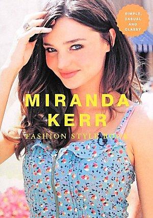 Miranda Kerr Fashion Style Book MIRANDA KERR FASHION STYLE BOOK (MARBLE BOOKS Love Fashionista) (2012) ISBN: 4123903282 [Japanese Import]