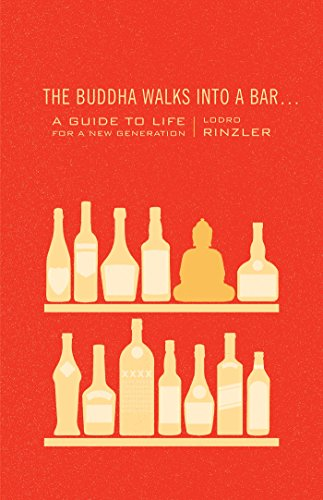 The Buddha Walks into a Bar . . .: A Guide to Life for a New Generation cover
