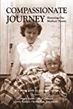 img - for Compassionate Journey: Honoring Our Mothers' Stories book / textbook / text book