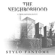 The Neighborhood Audiobook by Stylo Fantôme Narrated by Greyson Ash