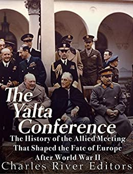 an analysis of the yalta conference after world war two Some historians find the conflict of the cold war was inevitable because the two largest powers of the world both wanted to be the best and biggest so had to fight in some way at some point in time.