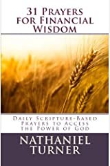 31 Prayers for Financial Wisdom: Daily Scripture-Based Prayers to Access the Power of God Paperback