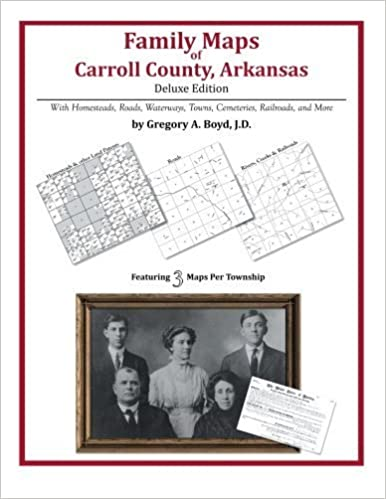 Book Family Maps of Carroll County, Arkansas by Gregory A Boyd J.D. (2013-01-15)