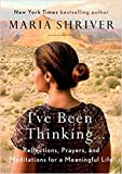 img - for [By Maria Shriver ] I've Been Thinking .: Reflections, Prayers, and Meditations for a Meaningful Life (Hardcover) 2018  by Maria Shriver (Author) (Hardcover) book / textbook / text book