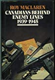 img - for Canadians Behind Enemy Lines: 1939-1945 by Roy MacLaren (1981-12-01) book / textbook / text book