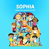 Sophia Spreads Love Wherever She Goes: Personalized Children's Books / Personalized Books (Teach Love, Teach Peace, Acts of Kindness, Stop Bullying, Personalized Kids Books)