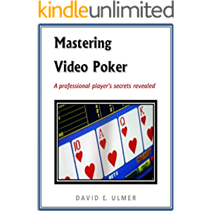 Mastering Video Poker - A professional player's secrets revealed