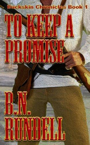 To Keep A Promise (Buckskin Chronicles) (Volume 1)