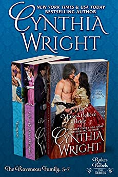 Rakes & Rebels: The Raveneau Family, Books 5-7: (His Make-Believe Bride, His Reckless Bargain, Tempest) by [Wright, Cynthia]