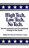 High Tech, Low Tech, No Tech : Recent Industrial and Occupational Change in the South, William W. Falk, 0887067298