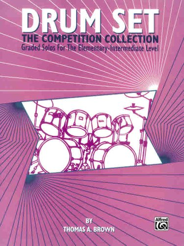 Drum Set -- The Competition Collection: Graded Solos for the Elementary-Intermediate Level